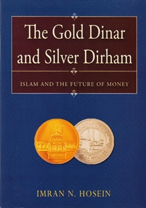 Show details for The Gold Dinar and Silver Dirham (Second Edition)