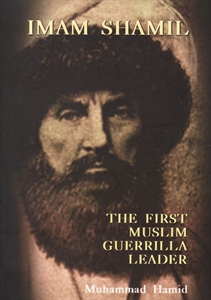 Imam Shamil: The First Muslim Guerrilla Leader