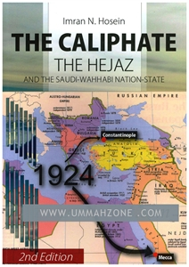 Show details for The Caliphate The Hejaz & The Saudi-Wahabi Nation-State
