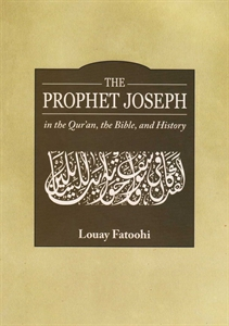 Picture of The Prophet Joseph in the Qur'an, the Bible, and History