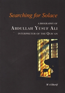 Picture of Searching for Solace :  A Biography of Abdullah Yusuf Ali (Interpreter of the Qur'an)